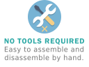 No tools or bolts required. Easy to assemble and disassemble by hand.
