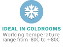 Ideal in Coldrooms. Working temperature of -80C to 80C.